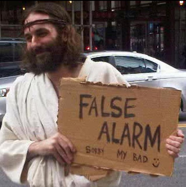 Jesus false alarm
