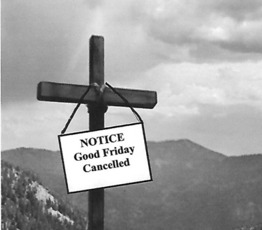 good friday cancelled